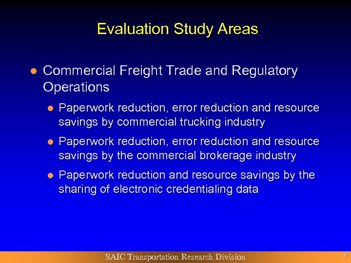 Evaluation Study Areas l Commercial Freight Trade and Regulatory Operations l Paperwork reduction, error