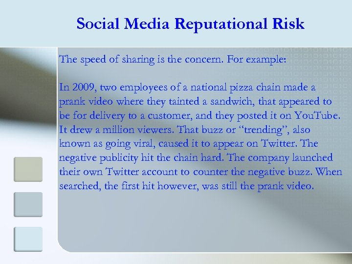 Social Media Reputational Risk The speed of sharing is the concern. For example: In
