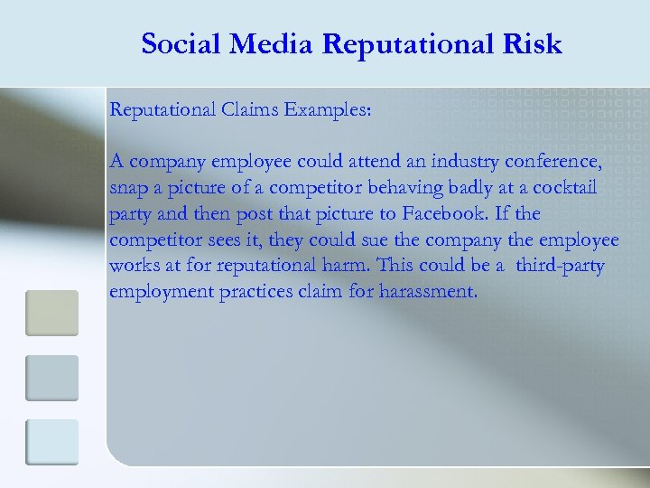 Social Media Reputational Risk Reputational Claims Examples: A company employee could attend an industry