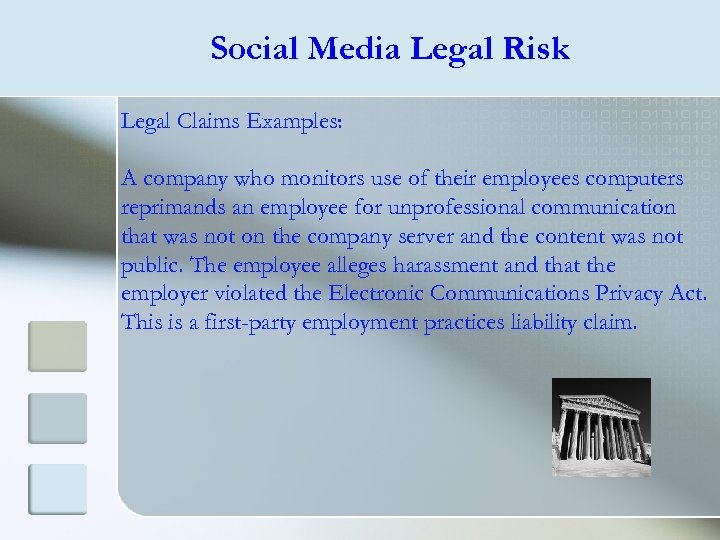 Social Media Legal Risk Legal Claims Examples: A company who monitors use of their