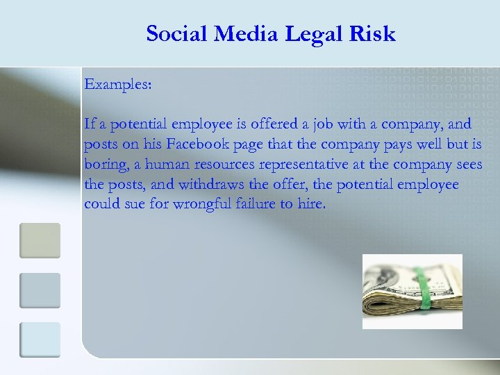 Social Media Legal Risk Examples: If a potential employee is offered a job with