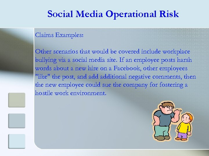 Social Media Operational Risk Claims Examples: Other scenarios that would be covered include workplace