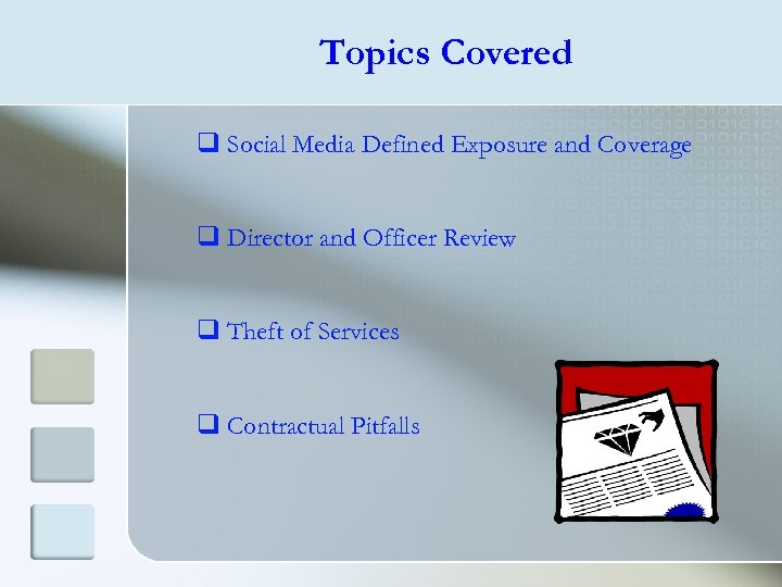 Topics Covered q Social Media Defined Exposure and Coverage q Director and Officer Review