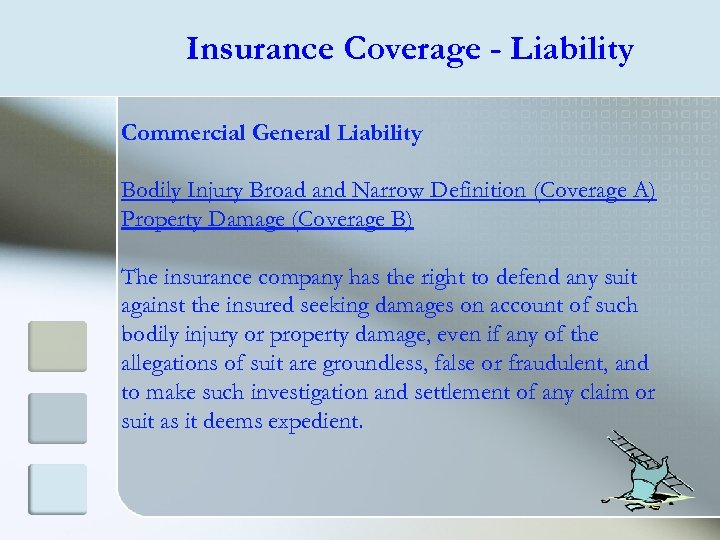 Insurance Coverage - Liability Commercial General Liability Bodily Injury Broad and Narrow Definition (Coverage