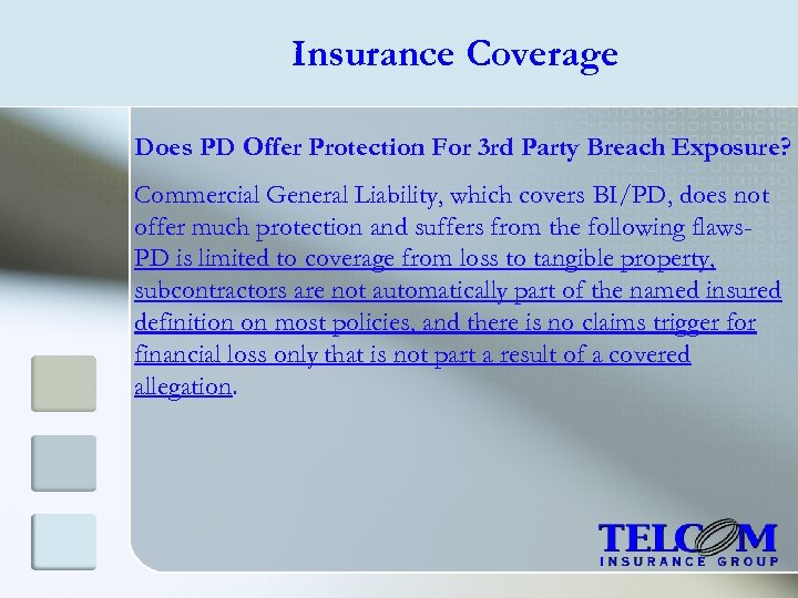 Insurance Coverage Does PD Offer Protection For 3 rd Party Breach Exposure? Commercial General