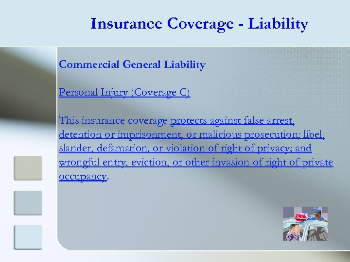 Insurance Coverage - Liability Commercial General Liability Personal Injury (Coverage C) This insurance coverage