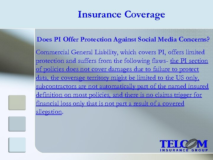 Insurance Coverage Does PI Offer Protection Against Social Media Concerns? Commercial General Liability, which