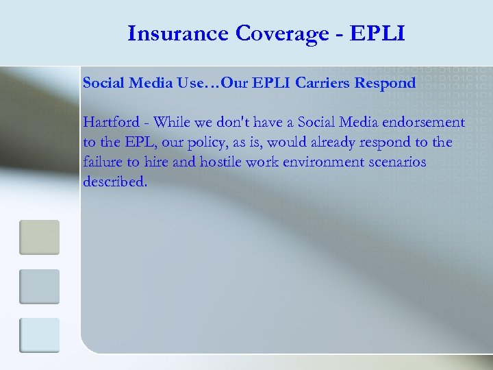 Insurance Coverage - EPLI Social Media Use…Our EPLI Carriers Respond Hartford - While we