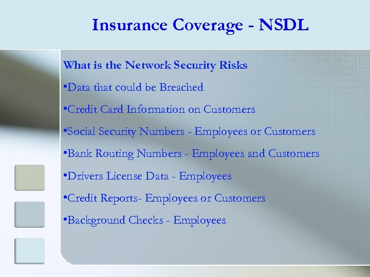 Insurance Coverage - NSDL What is the Network Security Risks • Data that could