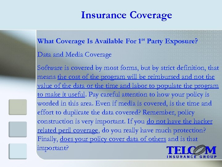 Insurance Coverage What Coverage Is Available For 1 st Party Exposure? Data and Media
