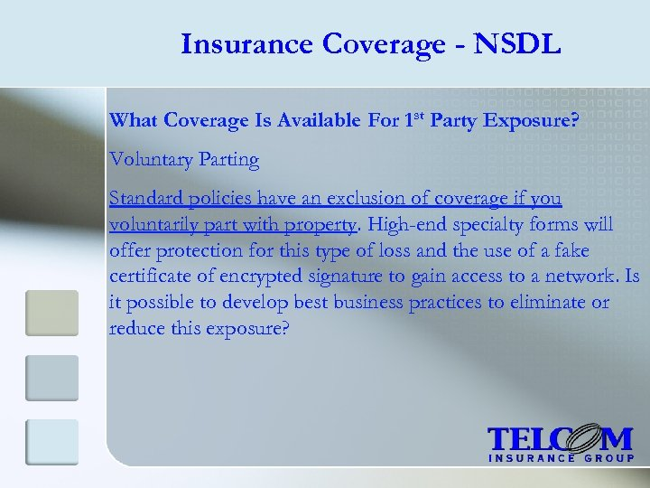 Insurance Coverage - NSDL What Coverage Is Available For 1 st Party Exposure? Voluntary