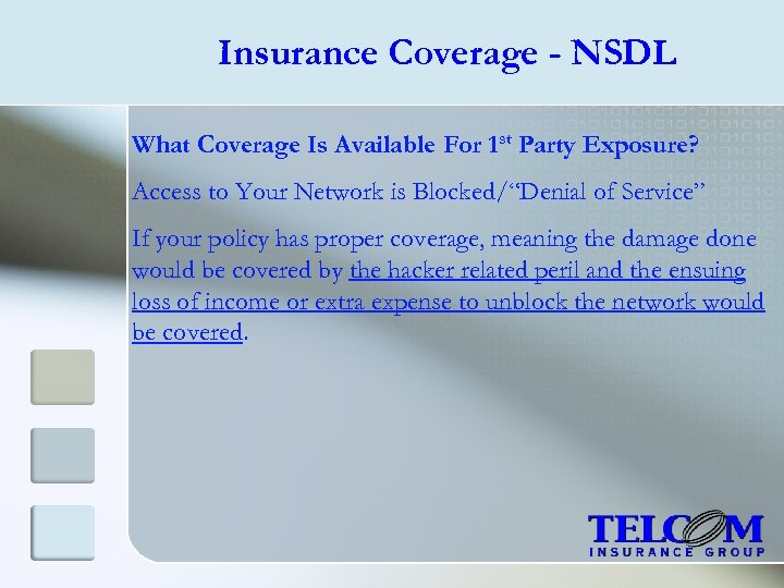 Insurance Coverage - NSDL What Coverage Is Available For 1 st Party Exposure? Access