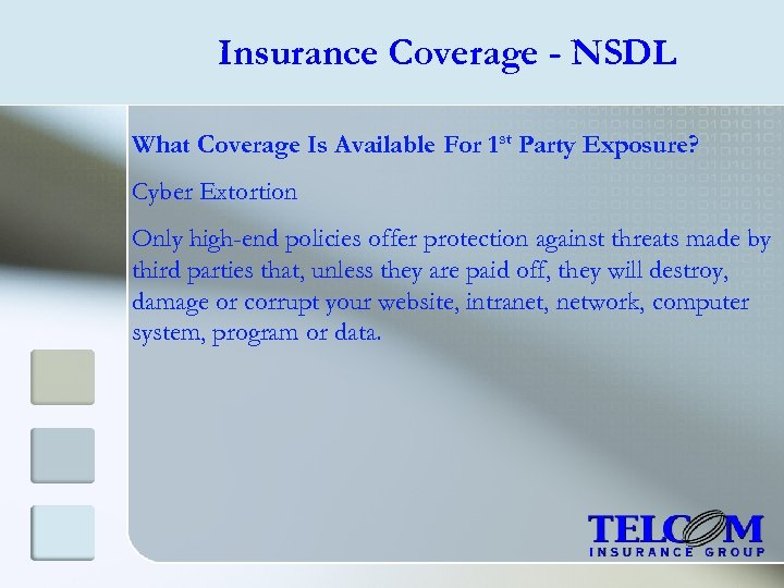 Insurance Coverage - NSDL What Coverage Is Available For 1 st Party Exposure? Cyber