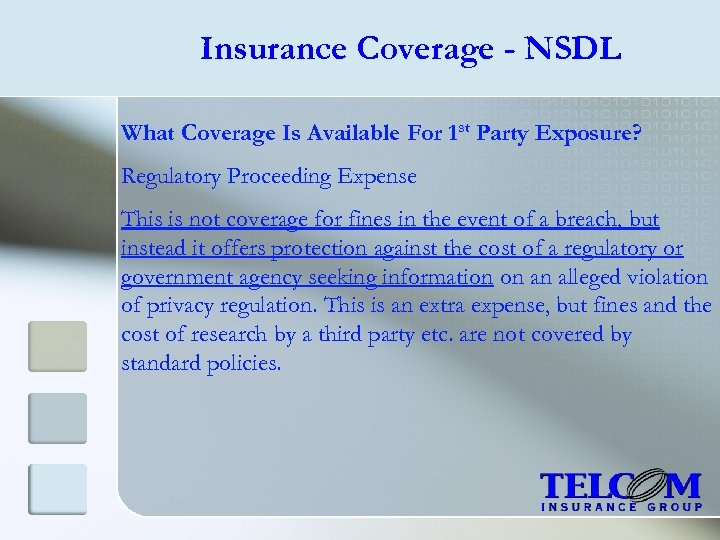 Insurance Coverage - NSDL What Coverage Is Available For 1 st Party Exposure? Regulatory