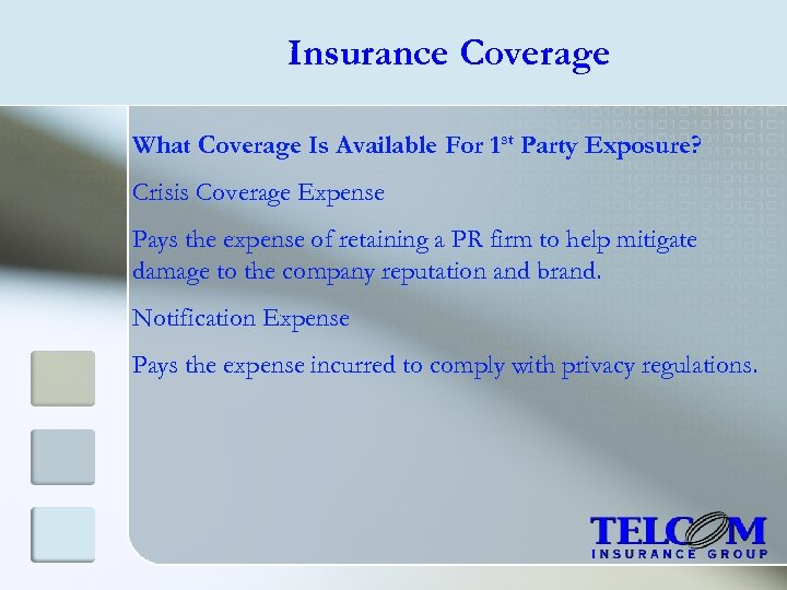 Insurance Coverage What Coverage Is Available For 1 st Party Exposure? Crisis Coverage Expense