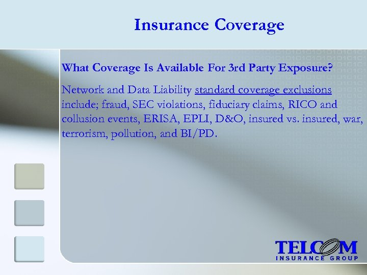 Insurance Coverage What Coverage Is Available For 3 rd Party Exposure? Network and Data