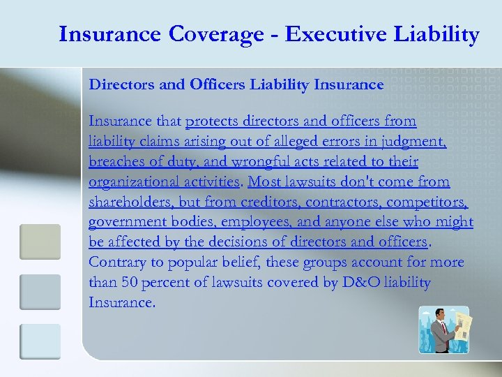Insurance Coverage - Executive Liability Directors and Officers Liability Insurance that protects directors and