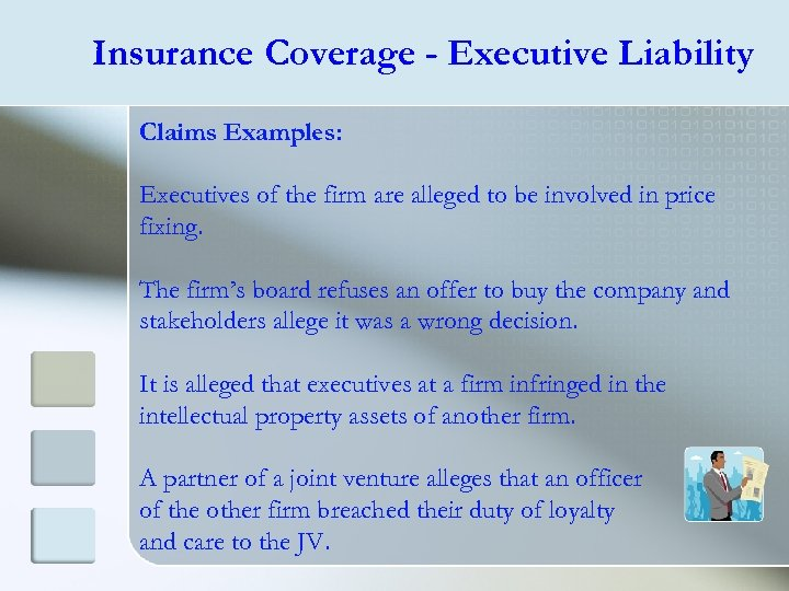Insurance Coverage - Executive Liability Claims Examples: Executives of the firm are alleged to
