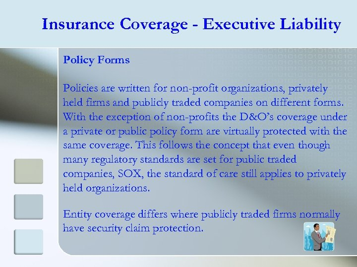 Insurance Coverage - Executive Liability Policy Forms Policies are written for non-profit organizations, privately