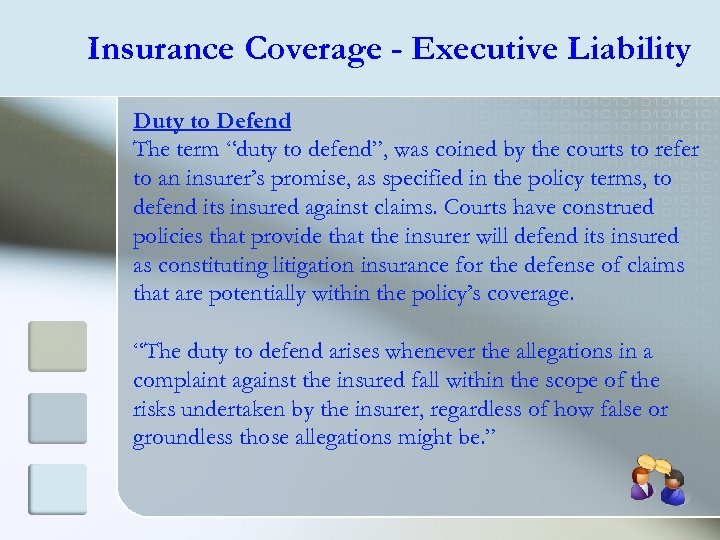 """Insurance Coverage - Executive Liability Duty to Defend The term """"duty to defend"""", was"""