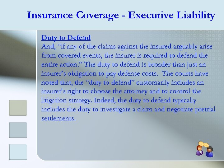 """Insurance Coverage - Executive Liability Duty to Defend And, """"if any of the claims"""