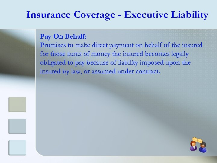 Insurance Coverage - Executive Liability Pay On Behalf: Promises to make direct payment on