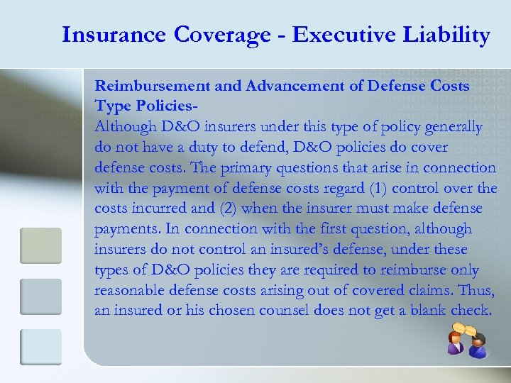 Insurance Coverage - Executive Liability Reimbursement and Advancement of Defense Costs Type Policies. Although