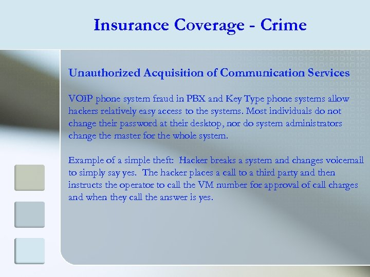 Insurance Coverage - Crime Unauthorized Acquisition of Communication Services VOIP phone system fraud in