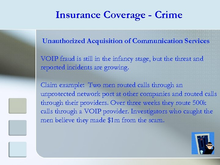 Insurance Coverage - Crime Unauthorized Acquisition of Communication Services VOIP fraud is still in