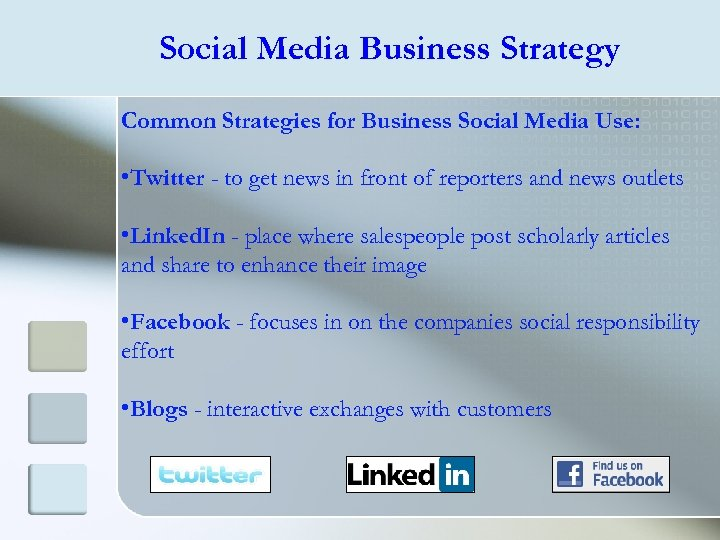 Social Media Business Strategy Common Strategies for Business Social Media Use: • Twitter -