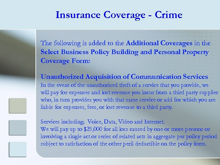 Insurance Coverage - Crime The following is added to the Additional Coverages in the