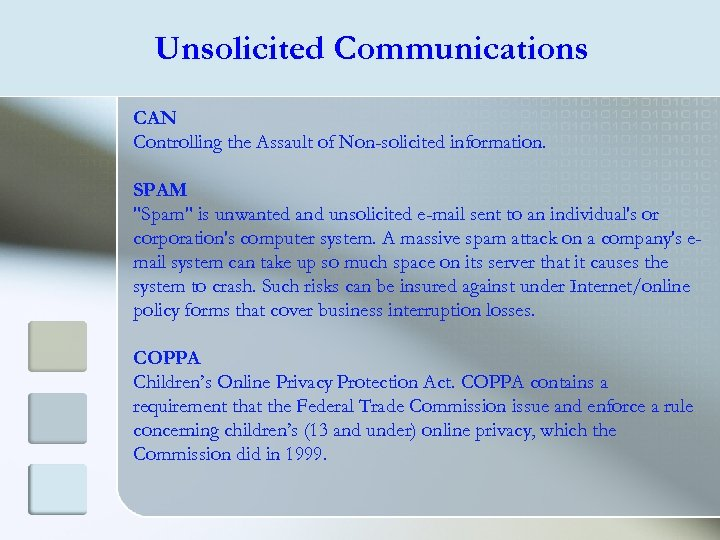 Unsolicited Communications CAN Controlling the Assault of Non-solicited information. SPAM