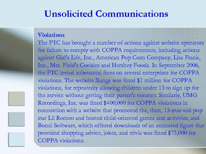 Unsolicited Communications Violations The FTC has brought a number of actions against website operators