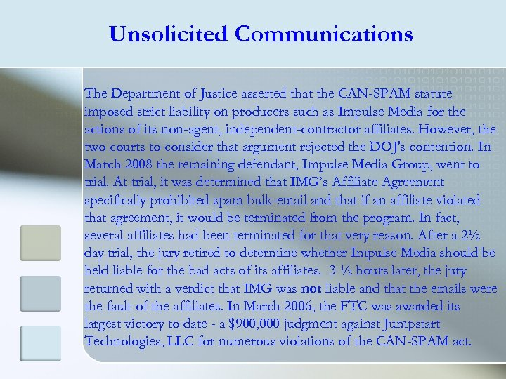 Unsolicited Communications The Department of Justice asserted that the CAN-SPAM statute imposed strict liability