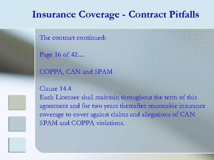 Insurance Coverage - Contract Pitfalls The contract continued: Page 16 of 42… COPPA, CAN