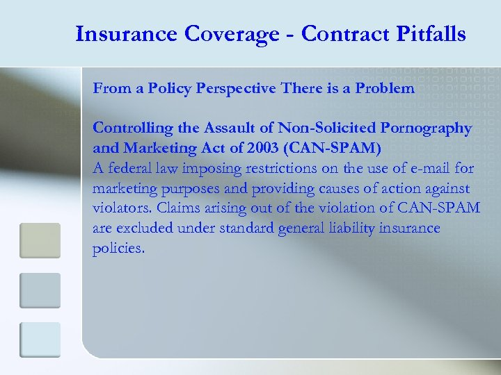 Insurance Coverage - Contract Pitfalls From a Policy Perspective There is a Problem Controlling
