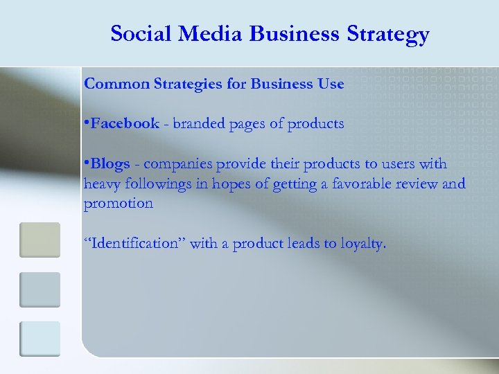 Social Media Business Strategy Common Strategies for Business Use • Facebook - branded pages