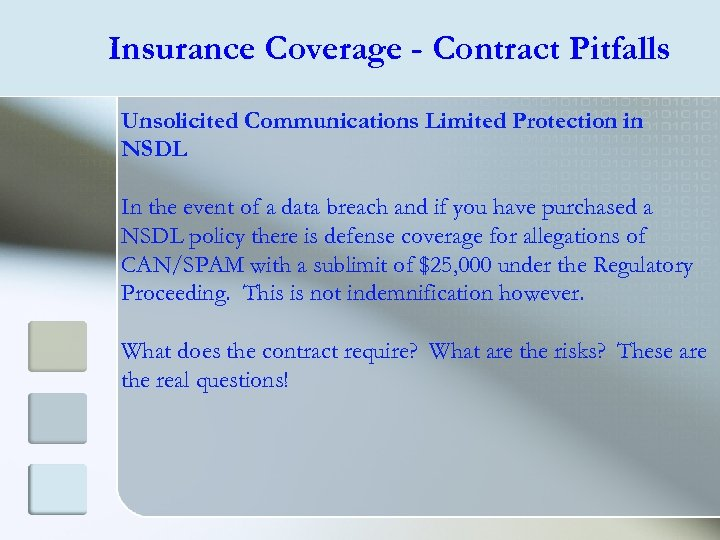 Insurance Coverage - Contract Pitfalls Unsolicited Communications Limited Protection in NSDL In the event