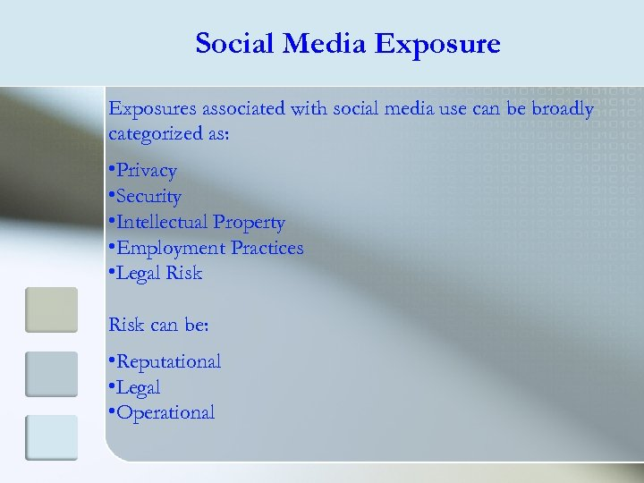 Social Media Exposures associated with social media use can be broadly categorized as: •