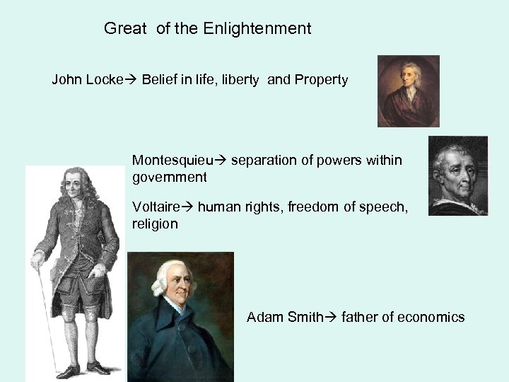Great of the Enlightenment John Locke Belief in life, liberty and Property Montesquieu separation