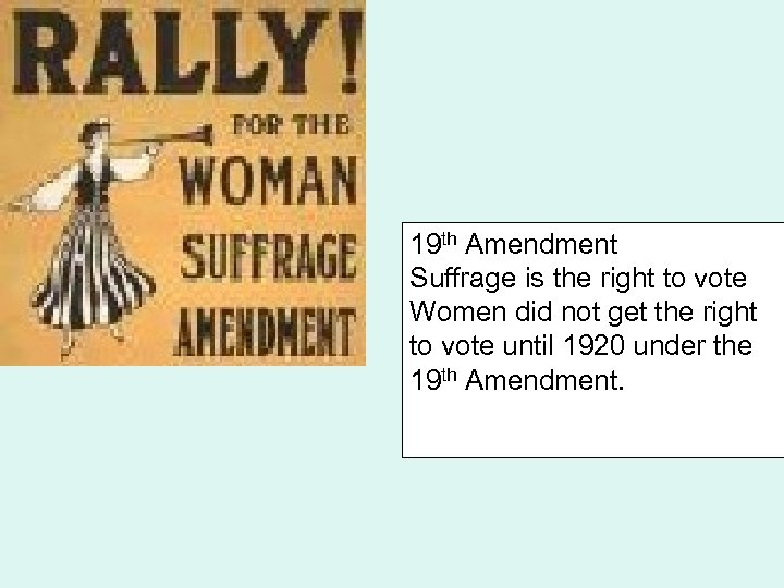 19 th Amendment Suffrage is the right to vote Women did not get the