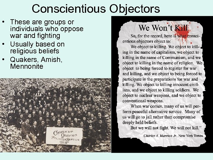 Conscientious Objectors • These are groups or individuals who oppose war and fighting •