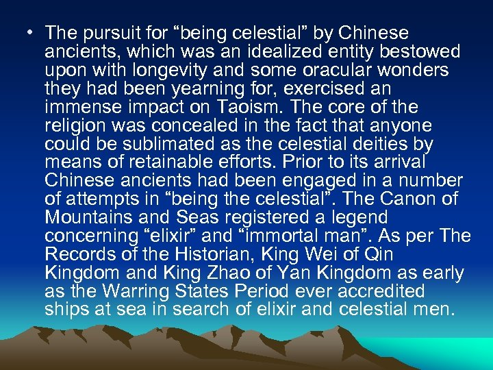 "• The pursuit for ""being celestial"" by Chinese ancients, which was an idealized"