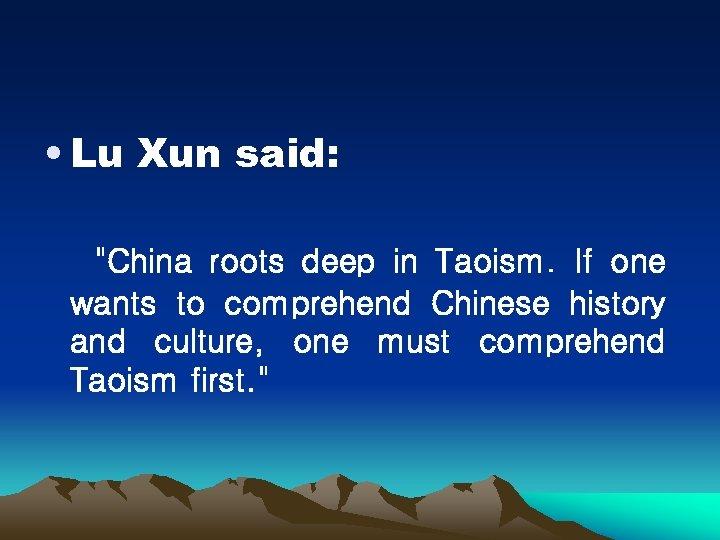 • Lu Xun said: