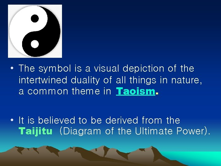 • The symbol is a visual depiction of the intertwined duality of all