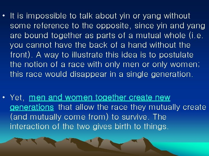• It is impossible to talk about yin or yang without some reference