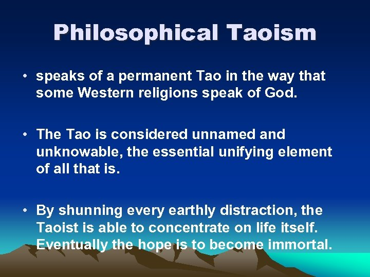 Philosophical Taoism • speaks of a permanent Tao in the way that some Western