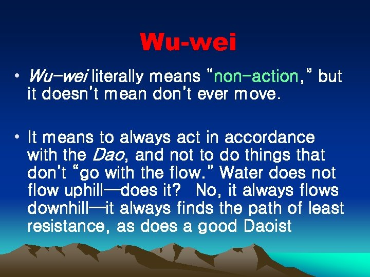 "Wu-wei • Wu-wei literally means ""non-action, "" but it doesn't mean don't ever move."