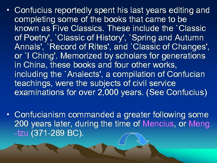 • Confucius reportedly spent his last years editing and completing some of the
