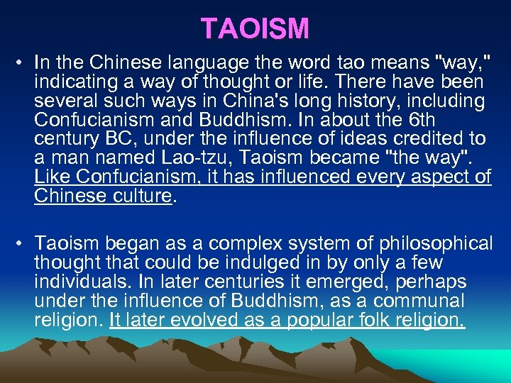 TAOISM • In the Chinese language the word tao means